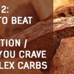 Q&A #2: How to Beat Grain Addiction | Why You Crave Complex Carbs