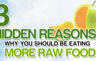 3_Hidden_Reasons_Why You_Should Be_Eating More_Raw_Foods