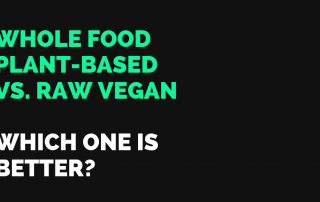 Whole Food Plant-Based vs. Raw Vegan, Which One Is Better_ (1)