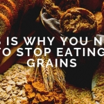 This Is Why You Need To Stop Eating Grains