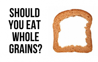 Should You Eat Whole Grains