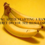 How Long After Starting a Raw Vegan Diet Do You See Results?