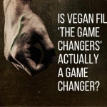 Is Vegan film 'The Game Changers' actually a Game Changer?