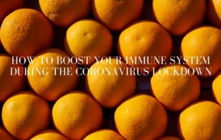 How to Boost Your Immune System during the Coronavirus Lockdown