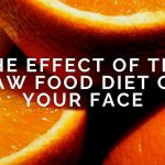 The Effect of the Raw Food Diet on Your Face