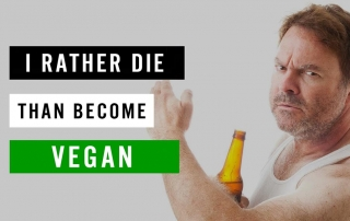 I'd Rather Die than Become Vegan