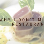 Why I Don't Miss Restaurants